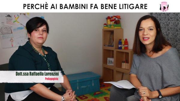 Perché litigare ai bambini fa bene – Video Intervista a Raffaella Lorenzini Pedagogista